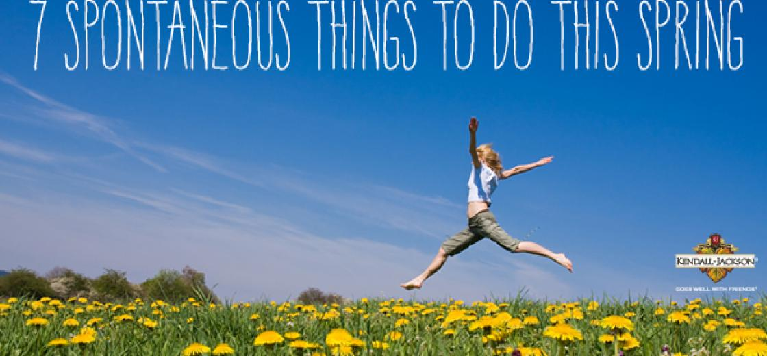 7 Spontaneous Things to Do this Spring