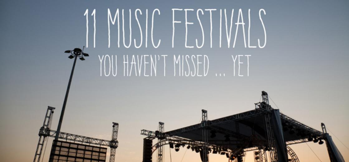 11 Music Festivals You Haven't Missed ... Yet